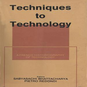 Techniques to Technology:A French Historiography of Technology - eBook