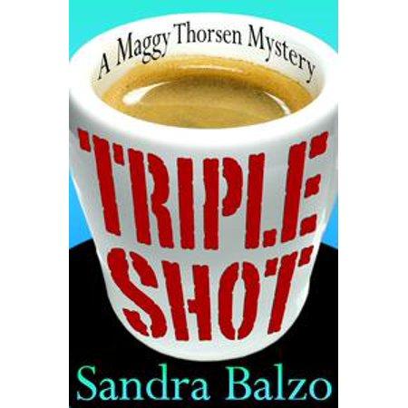 Triple Shot - eBook (Triple Shot Series)