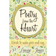 Poetry from the Heart : Words to Make Your Soul Sing
