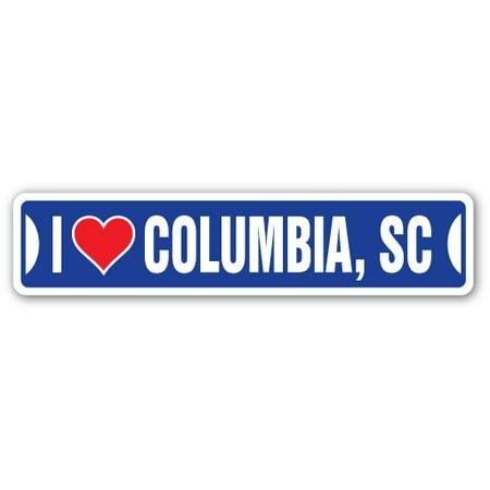 I Love Columbia  South Carolina Street Sign Sc City State Us Wall Road Gift