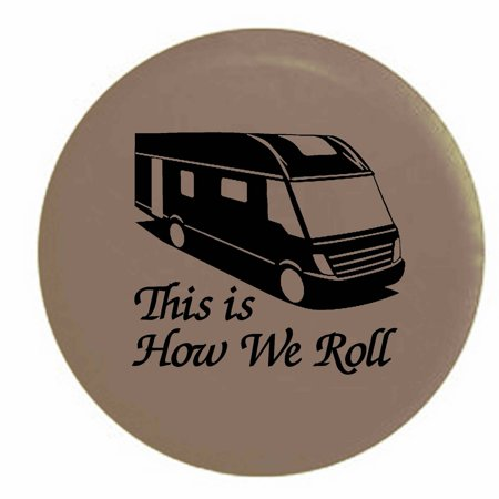 Motor Home And Rv Tires Walmart Com >> This Is How We Roll Motorhome Rv Camper Trailer Spare Tire Cover Vinyl Tan Blackink 31 In
