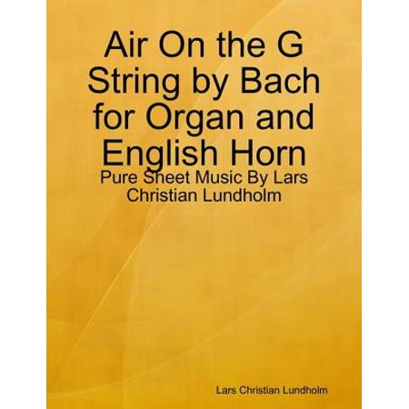 Air On the G String by Bach for Organ and English Horn - Pure Sheet Music By Lars Christian Lundholm - eBook - Halloween Bach Organ