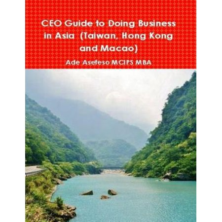 CEO Guide to Doing Business in Asia (Taiwan, Hong Kong and Macao) - eBook (Best Things To Do In Hong Kong)