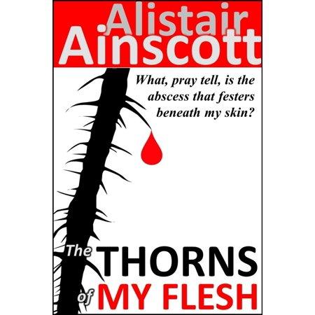 The Thorns of My Flesh - eBook
