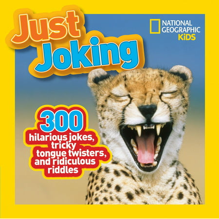 National Geographic Kids Just Joking : 300 Hilarious Jokes, Tricky Tongue Twisters, and Ridiculous Riddles - Fun Kid Halloween Jokes