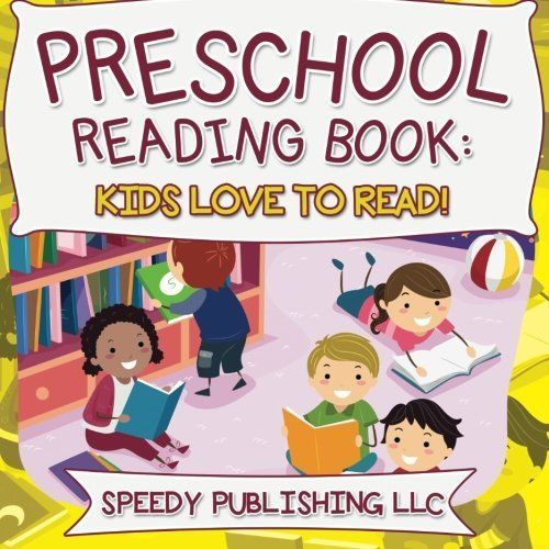 Preschool Reading Book: Kids Love to Read! by