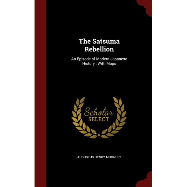 Satsuma Alabama Map: The Satsuma Rebellion : An Episode Of Modern Japanese