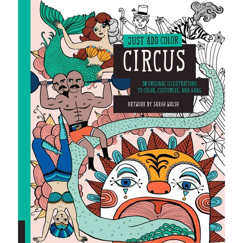 Circus : 30 Original Illustrations to Color, Customize, and Hang