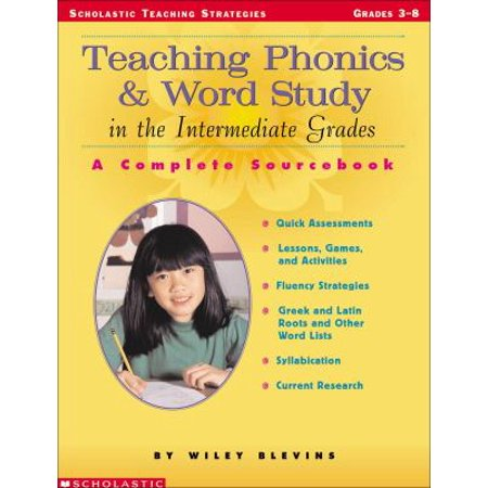 Teaching Phonics   Word Study In The Intermediate Grades  A Complete Sourcebook   Grades 3 8