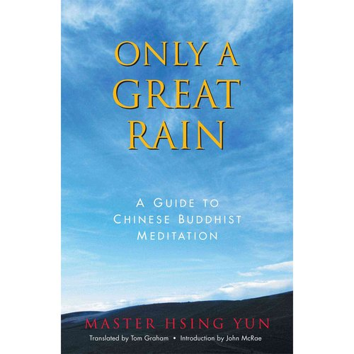 Only a Great Rain: A Guide to Chinese Buddhist Meditation