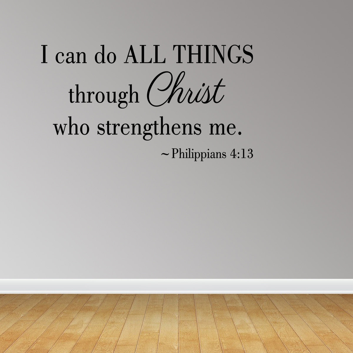 I Can Do All Things Through Christ Philippians 4:13 Vinyl Wall Decal JR486