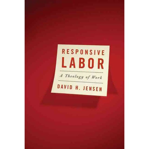 Responsive Labor: A Theology of Work