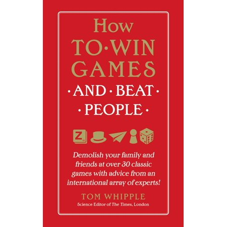 How to Win Games and Beat People -