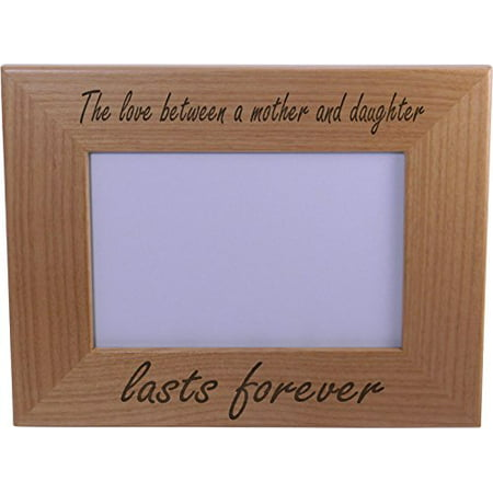 Personalized Mother Day Gifts (The Love Between A Mother And Daughter Lasts Forever Wood Picture Frame - Holds 4-inch x 6-inch Photo - Great Gift for Mothers's Day or Christmas)