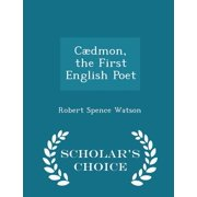 Caedmon, the First English Poet - Scholar's Choice Edition