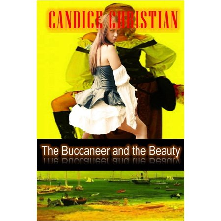 The Buccaneer and the Beauty - - Buccaneer Beauty