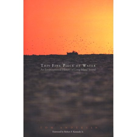 This Fine Piece Of Water   An Environmental History Of Long Island Sound