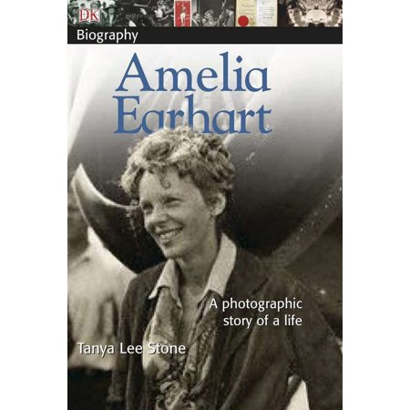 DK Biography: Amelia Earhart : A Photographic Story of a Life