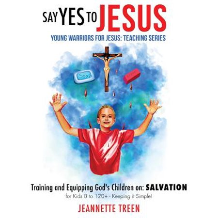Say Yes to Jesus (Yes To Jesus No To Halloween)
