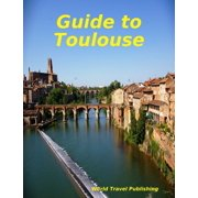 Guide to Toulouse - eBook