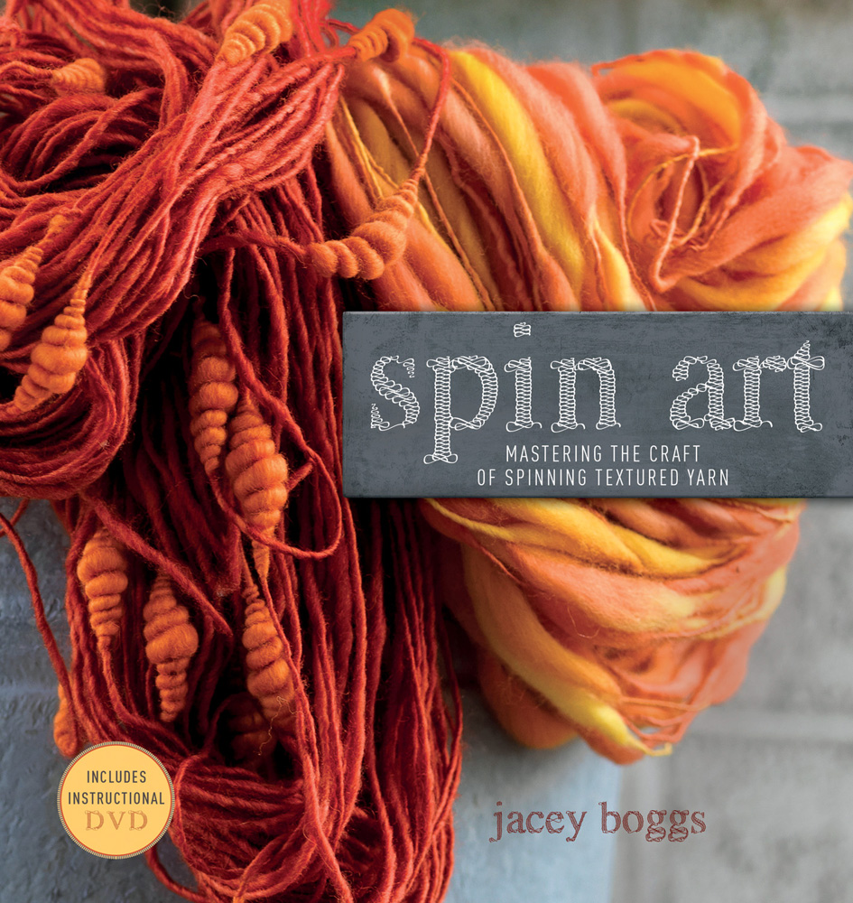 Spin Art : Mastering the Craft of Spinning Textured Yarn