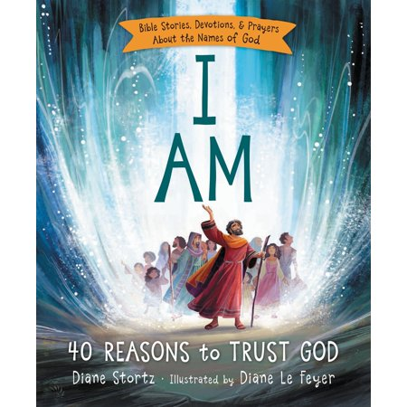 I Am: 40 Reasons to Trust God (Hardcover)