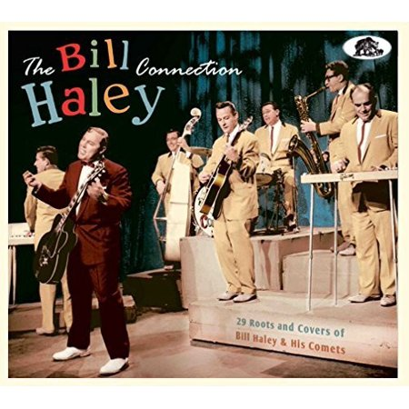 Bill Haley Connection: 29 Roots & Covers of Bill Haley & His