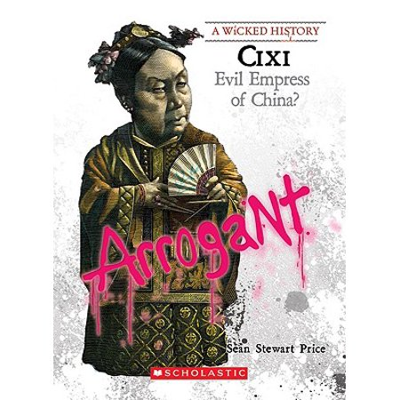 CIXI : Evil Empress of China?