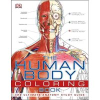 The Human Body Coloring Book : The Ultimate Anatomy Study Guide (Paperback)
