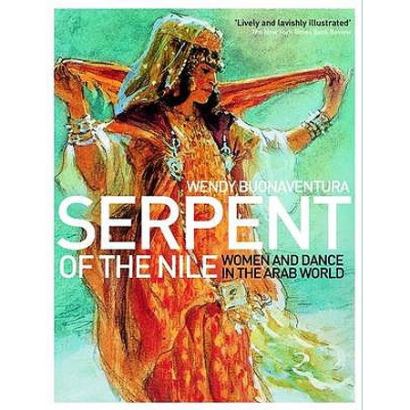 Serpent of the Nile : Women and Dance in the Arab - Adult Arab