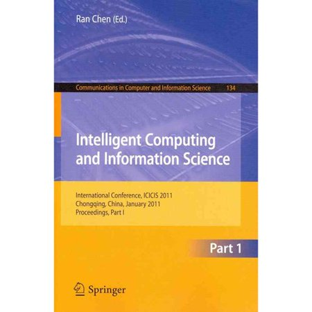 Intelligent Computing And Information Science  International Conference  Icicis 2011  Chongqing  China  January 8 9  2011  Proceedings