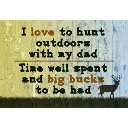 I Love To Hunt Outdoors With My Dad Time Well Spent And Big Bucks To Be Had Print Deer Picture Hunting (Mouse Hunt Poster)