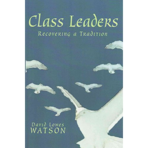 Class Leaders: Recovering a Tradition