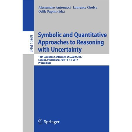 Symbolic and Quantitative Approaches to Reasoning with Uncertainty -