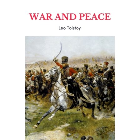 War and Peace (Complete Version, Best Navigation, Active TOC) - (Best Version Of War And Peace)