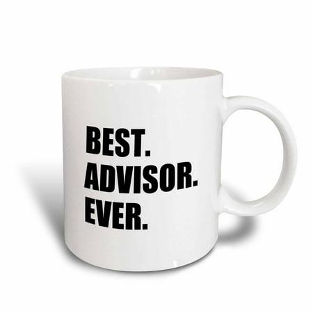3dRose Best Advisor Ever - bold black text - fun work and job pride gifts, Ceramic Mug,