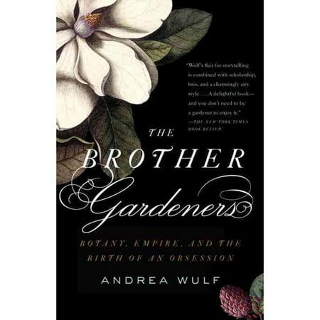 The Brother Gardeners: Botany, Empire and the Birth of an Obsession by