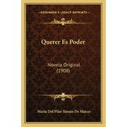 Querer Es Poder: Novela Original (1908) (Paperback)