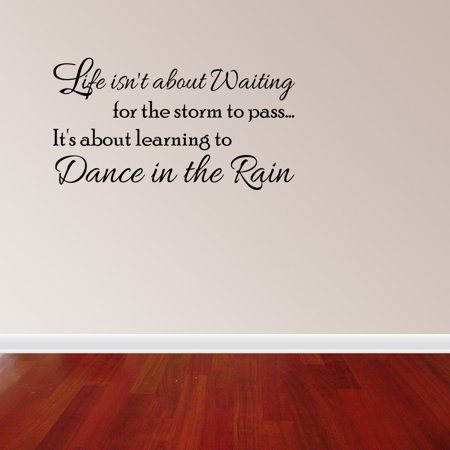 Dance In The Rain Quote | Life Isn T About Waiting Dance In The Rain Quote Vinyl Wall Decal