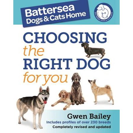 The Battersea Dogs and Cats Home: Choosing The Right Dog For You - eBook - Battersea Dogs And Cats Halloween