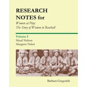 Research Notes for Women at Play: The Story of Women in Baseball - eBook