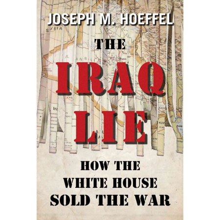 The Iraq Lie  How The White House Sold The War