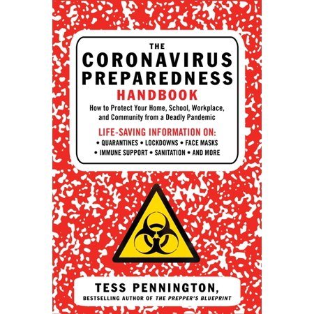 The Coronavirus Preparedness Handbook: How to Protect Your Home, School, Workplace and Community from a Deadly Pandemic (Paperback)