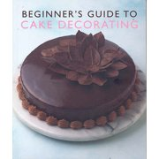 Beginner's Guide to Cake Decorating..