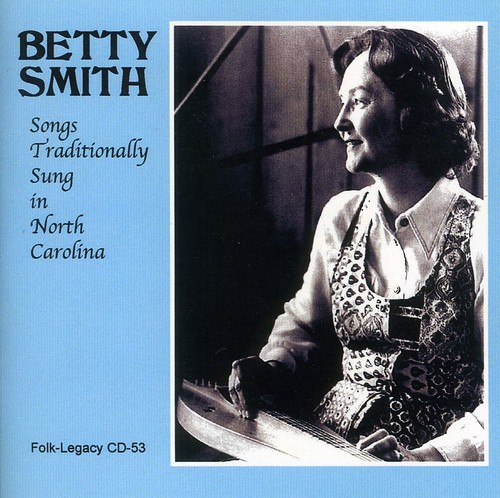 Betty Smith - Songs Traditionally Sung in North Carolina [CD]