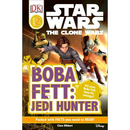 DK Readers L2: Star Wars: The Clone Wars: Boba Fett, Jedi Hunter : Will Young Boba Fett Have His