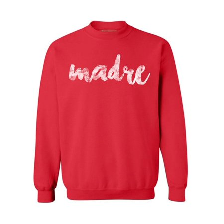 Awkward Styles Madre Crewneck Madre Sweater for Ladies Stylish Crewnecks for Women Mexican Styled Collection for Women Mexican Birthday Gifts for Mother Best Mom Sweater Madre Sweaters for