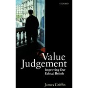 Value Judgement : Improving Our Ethical Beliefs