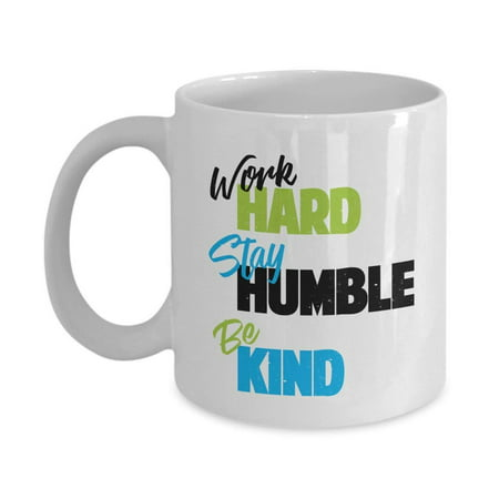 Work Hard Stay Humble Be Kind Coffee & Tea Gift Mug For Coworker, Employee & Office
