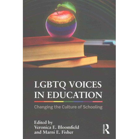 LGBTQ Voices in Education : Changing the Culture of Schooling - Voice Changing